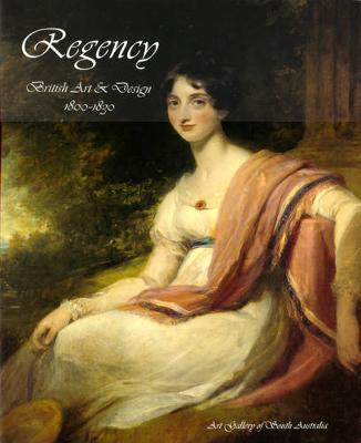 Regency: British Art and Design 1800-1830 by Christopher Menz