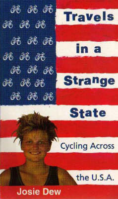 Travels in a Strange State: Cycling Across the U.S.A. by Josie Dew
