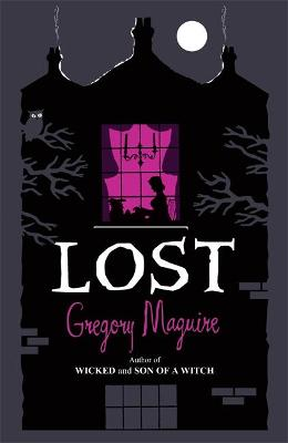 Lost by Gregory Maguire