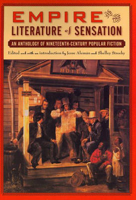 Empire and the Literature of Sensation by Shelley Streeby