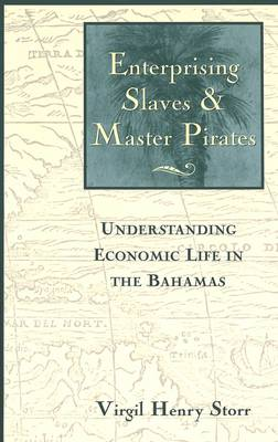 Enterprising Slaves and Master Pirates by Virgil Henry Storr