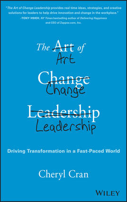 The Art of Change Leadership by Cheryl Cran