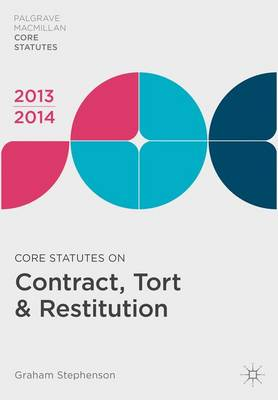 Core Statutes on Contract, Tort and Restitution: 2013-14 by Graham Stephenson