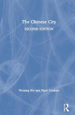The Chinese City by Weiping Wu