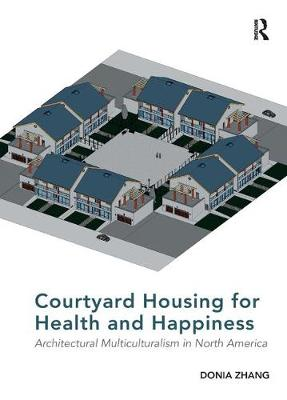 Courtyard Housing for Health and Happiness book