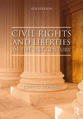 Civil Rights & Liberties in the 21st Century by John C. Domino