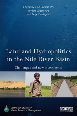 Land and Hydropolitics in the Nile River Basin by Emil Sandstrom