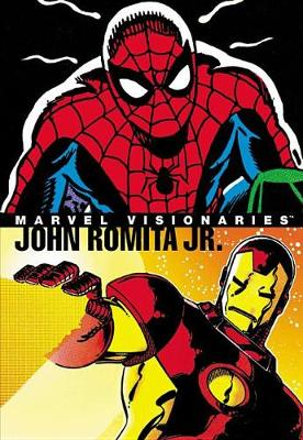 Marvel Visionaries: John Romita Jr. by John Romita Jr.