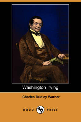 Washington Irving (Dodo Press) by Charles Dudley Warner