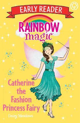 Rainbow Magic Early Reader: Catherine the Fashion Princess Fairy book