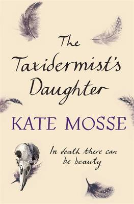 The The Taxidermist's Daughter by Kate Mosse