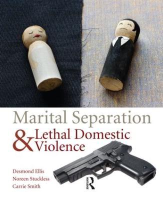 Marital Separation and Lethal Domestic Violence by Desmond Ellis