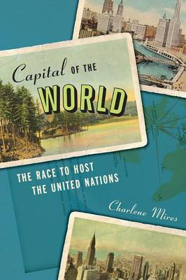 Capital of the World by Charlene Mires
