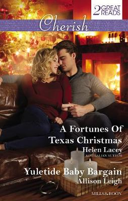 A Fortunes Of Texas Christmas/Yuletide Baby Bargain by Helen Lacey