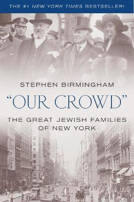 Our Crowd: The Great Jewish Families of New York book