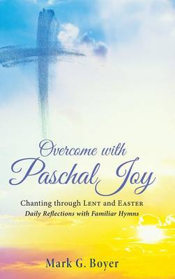 Overcome with Paschal Joy book