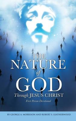 Nature of God Through Jesus Christ by George Morrison