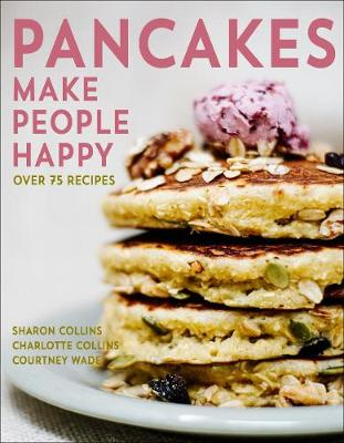 Pancakes Make People Happy by Sharon Collins