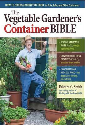 Vegetable Gardener's Container Bible book