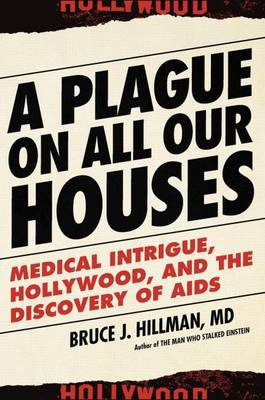 A Plague on All Our Houses by Bruce J. Hillman