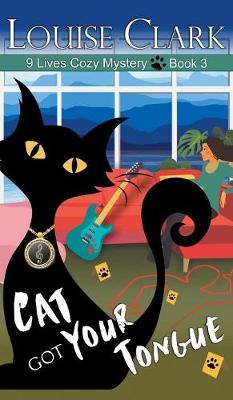 Cat Got Your Tongue (the 9 Lives Cozy Mystery Series, Book 3) by Louise Clark
