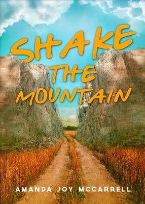 Shake the Mountain by Amanda Joy McCarrell