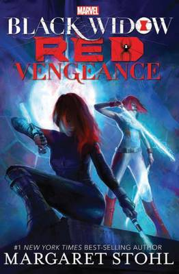 Marvel Black Widow: Red Vengeance by Margaret Stohl