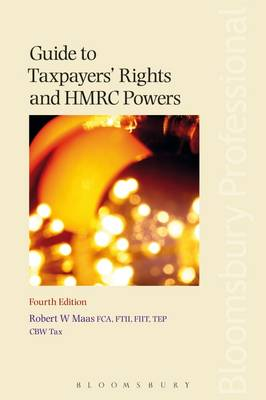 Guide to Taxpayers' Rights and HMRC Powers by Robert W. Maas