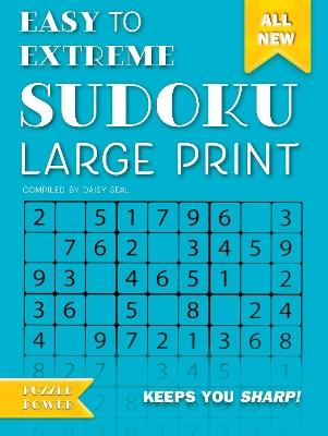 Easy to Extreme Sudoku Large Print (Blue): Keeps You Sharp by Flame Tree Studio