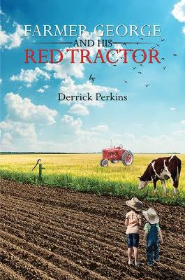 Farmer George and his Red Tractor by Derrick Perkins