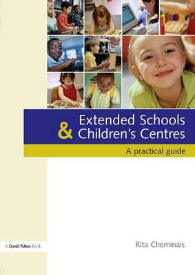 Extended Schools and Children's Centres by Rita Cheminais