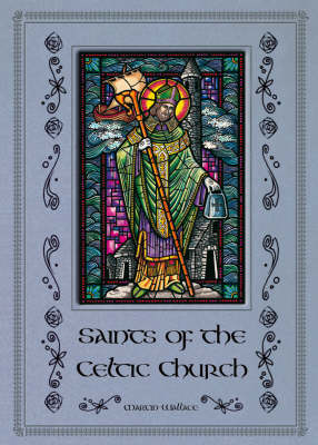 Saints of the Celtic Church by Wallace Martin