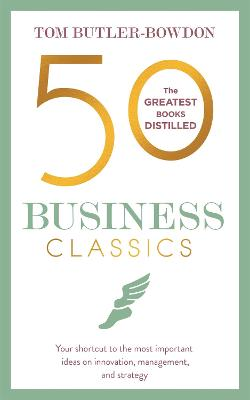 50 Business Classics by Tom Butler-Bowdon