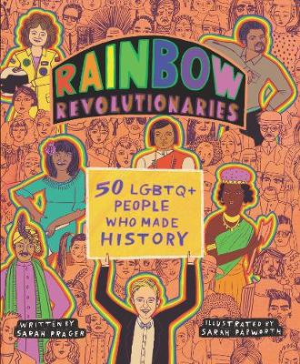 Rainbow Revolutionaries: Fifty LGBTQ+ People Who Made History book