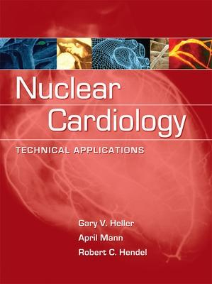 Nuclear Cardiology: Technical Applications book
