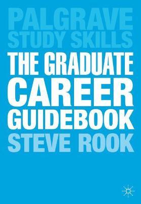 Graduate Career Guidebook by Steve Rook