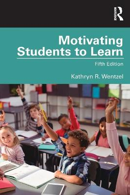 Motivating Students to Learn by Kathryn Wentzel