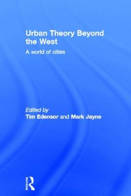 Urban Theory Beyond the West by Tim Edensor
