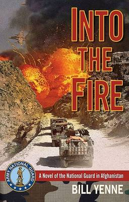 Into the Fire by Bill Yenne