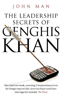 The Leadership Secrets of Genghis Khan by John Man