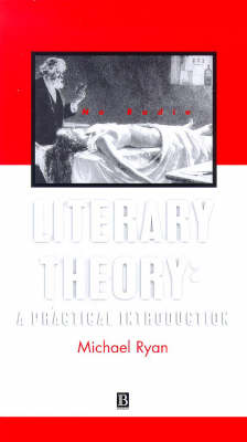 Literary Theory: A Practical Introduction by Michael Ryan