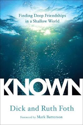 Known: Finding Deep Friendhsips in a Shallow World by Dick Foth