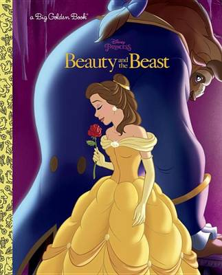 Beauty and the Beast Big Golden Book (Disney Beauty and the Beast) book