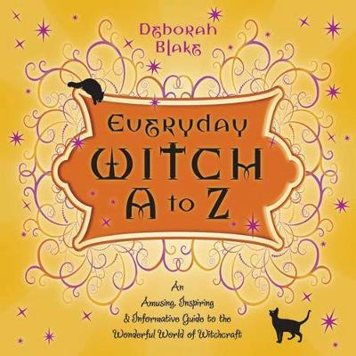 Everyday Witch A to Z by Deborah Blake