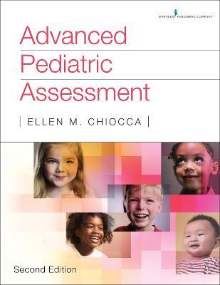 Advanced Pediatric Assessment by Ellen M. Chiocca