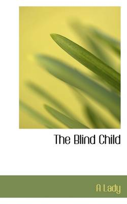 The Blind Child by A Lady