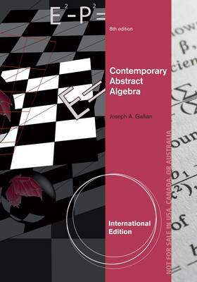 Contemporary Abstract Algebra, International Edition by Joseph A. Gallian