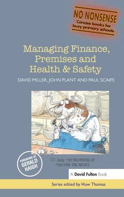 Managing Finance, Premises and Health & Safety by David Miller