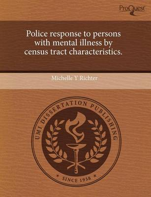 Police Response to Persons with Mental Illness by Census Tract Characteristics by Kay Shimizu