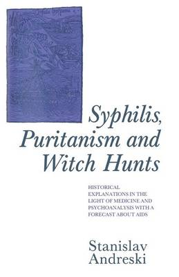 Syphilis, Puritanism and Witch Hunts by Stanislav Andreski